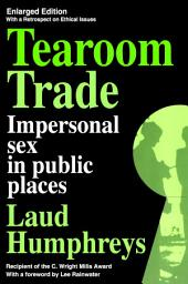 Tearoom Trade: Impersonal sex in public places, Edition 2