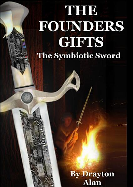 The Founder's Gifts: The Symbiotic Sword