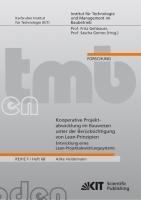 Kooperative Projektabwicklung im Bauwesen unter der Ber  cksichtigung von Lean Prinzipien   Entwicklung eines Lean Projektabwicklungssystems PDF