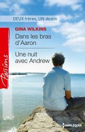 Dans les bras d'Aaron - Une nuit avec Andrew: Deux frères, un destin