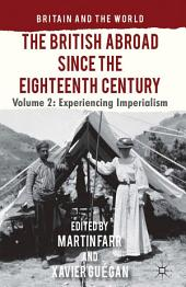 The British Abroad Since the Eighteenth Century, Volume 2: Experiencing Imperialism