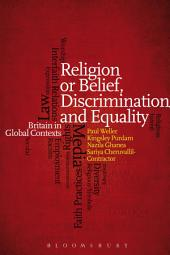 Religion or Belief, Discrimination and Equality: Britain in Global Contexts
