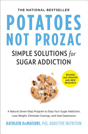 Potatoes Not Prozac  Revised and Updated