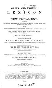 A Greek and English lexicon to the New Testament. To this is prefixed a Greek grammar