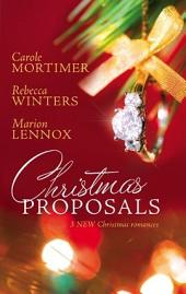 Christmas Proposals: Her Christmas Romeo\The Tycoon's Christmas Engagement\A Bride For Christmas