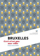 Bruxelles : Ceci n'est pas une ville: L'Âme des Peuples