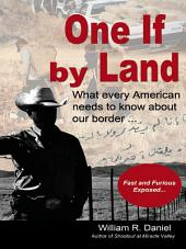 One If by Land: What Every American Needs to Know about Our Border