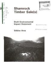 Tongass National Forest (N.F.), Stikine Area, Shamrock Timber Sales: Environmental Impact Statement
