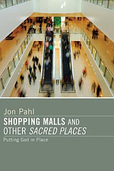 Shopping Malls and Other Sacred Spaces PDF