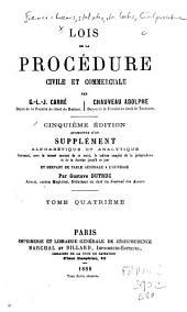Lois de la procédure civile et commerciale: par G.-L.-J. Carré ... [et] Chauveau Adolphe ...