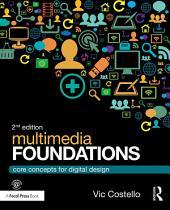 Multimedia Foundations: Core Concepts for Digital Design, Edition 2