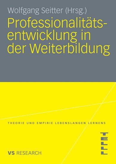 Professionalit  tsentwicklung in der Weiterbildung PDF