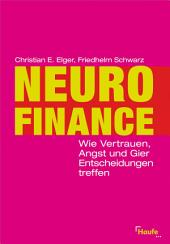 Neurofinance: Wie Vertrauen, Angst und Gier Entscheidungen treffen
