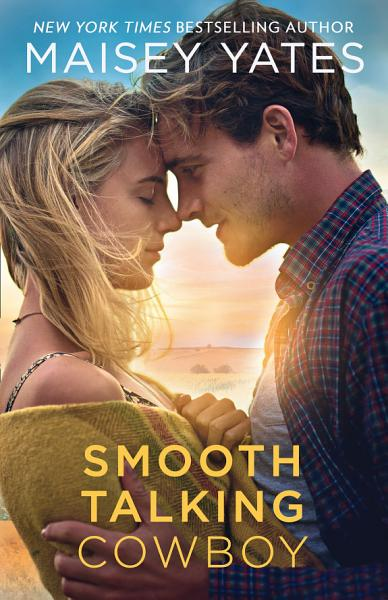 Smooth Talking Cowboy A Gold Valley Novel Book 1
