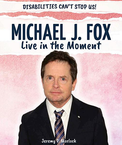 Download Michael J  Fox  Live in the Moment Book