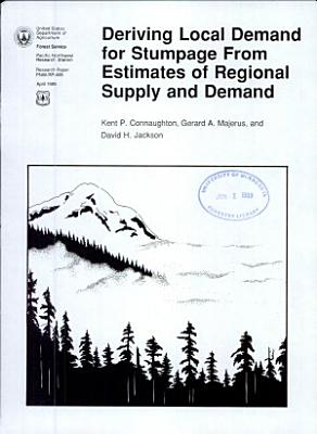 Deriving Local Demand for Stumpage from Estimates of Regional Supply and Demand