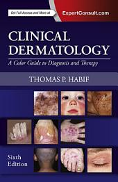 Clinical Dermatology: A Color Guide to Diagnosis and Therapy, Edition 6