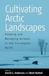 Cultivating Arctic Landscapes Book PDF