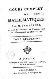 Cours complet de mathématiques, par M. l'abbé Sauri,...