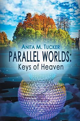 Parallel Worlds: Keys of Heaven