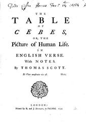 The Table of Cebes, Or, the Picture of Human Life. In English Verse. With Notes. By Thomas Scott