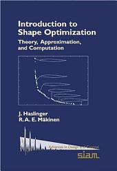Introduction to Shape Optimization: Theory, Approximation, and Computation