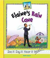 Elaine's Rain Cane