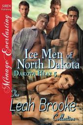 Ice Men of North Dakota [Dakota Heat 5]