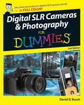 Digital SLR Cameras and Photography For Dummies: Edition 2