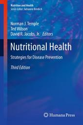 Nutritional Health: Strategies for Disease Prevention, Edition 3