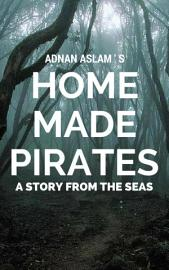 Home Made Pirates A Story From The Seas
