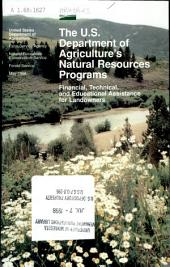The U.S. Department of Agriculture's natural resources programs: financial, technical, and educational assistance for landowners