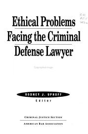 Ethical Problems Facing The Criminal Defense Lawyer