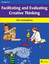 Facilitating and Evaluating Creative Thinking: Kid Contraptions