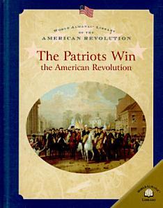 The Patriots Win the American Revolution Book