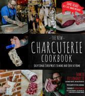 The New Charcuterie Cookbook: Exceptional Cured Meats to Make and Serve at Home