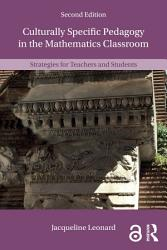 Culturally Specific Pedagogy In The Mathematics Classroom Book PDF