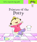Now I m Growing   Princess of the Potty   Little Steps for Big Kids  Book