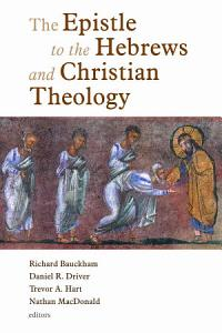 The Epistle to the Hebrews and Christian Theology Book