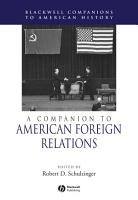 A Companion to American Foreign Relations PDF
