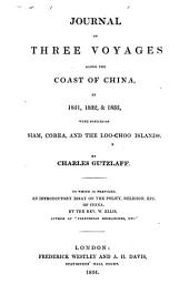 Journal of Three Voyages Along the Coast of China, in 1831, 1832, & 1833: With Notices of Siam, Corea, and the Loo-Choo Islands