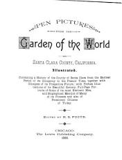 Pen Pictures from the Garden of the World  Or  Santa Clara County California PDF