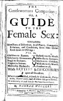 The Gentlewomans Companion  Or a Guide to the Female Sex  Containing Directions of Behaviour in All Places     from Their Childhood Down to Old Age      With Letters discourses Upon All Occasions     Whereunto is Added  a Guide for Cook maids  Dairy maids  Etc PDF