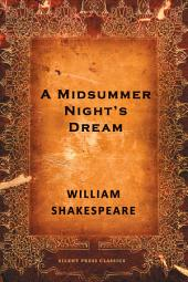 A Midsummer Night's Dream: A Comedy