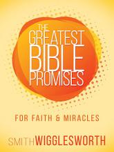 The Greatest Bible Promises for Faith and Miracles PDF