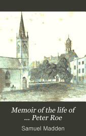 Memoir of the life of ... Peter Roe