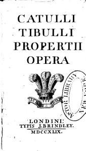 Catulli, Tibulli, Propertii opera