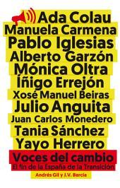 Voces del cambio: El fin de la España de la transición