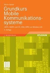 Grundkurs Mobile Kommunikationssysteme: UMTS, HSDPA und LTE, GSM, GPRS und Wireless LAN, Ausgabe 4