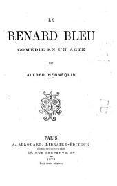 Le renard bleu: comédie en un acte
